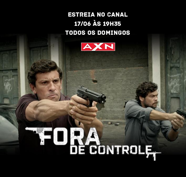 'Fora de Controle' será exibida no canal AXN a partir de junho